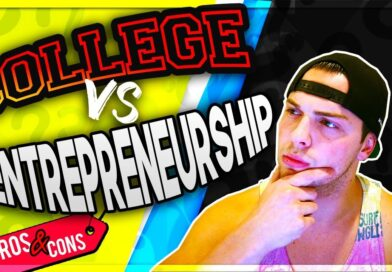 COLLEGE V.S. ENTREPRENEURSHIP (FULL BREAKDOWN) Is College A Waste Of Time And Money?