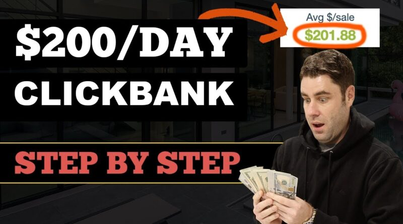 Best Way To Make $200 Per Day FAST With Clickbank (Clickbank For Beginners)