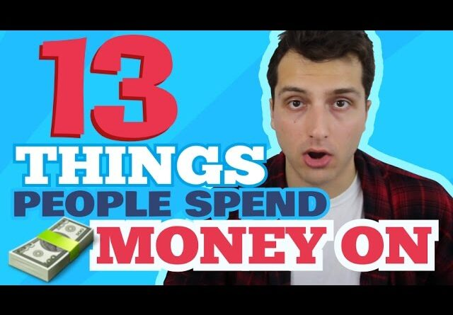 13 Things People Spend Money On