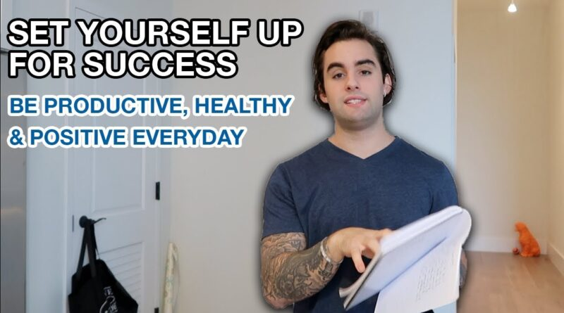 My Morning Ritual – How To Set Yourself Up For Success & Be Productive, Healthy & Positive Everyday